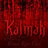 Blood Ran Cold von Kalmah