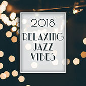 2018 Relaxing Jazz Vibes by Soft Jazz Music
