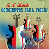 J. S. Bach Conciertos para Violín de Various Artists