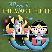 Mozart The Magic Flute by Various Artists