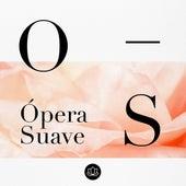 Ópera Suave de Various Artists