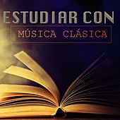 Estudiar con Música Clásica by Various Artists