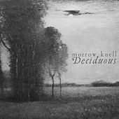 Deciduous by Morrow Knell