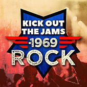 Kick Out the Jams: 1969 Rock de Various Artists