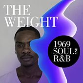 The Weight: 1969 Soul and R&B by Various Artists
