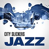 City Slickers: Jazz by Various Artists