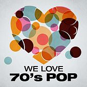 We Love: 70's Pop von Various Artists