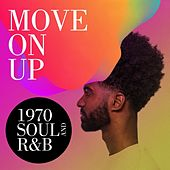Move On Up: 1970 Soul and R&B de Various Artists