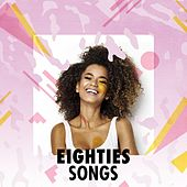 Eighties Songs by Various Artists