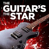 The Guitar's the Star by Various Artists
