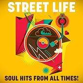 Street Life: Soul Hits from All Times! de Various Artists