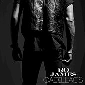 Cadillacs by Ro James