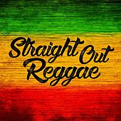 Straight Out Reggae by Various Artists