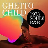 Ghetto Child: 1973 Soul and R&B de Various Artists