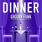 Dinner: Groovy Funk de Various Artists