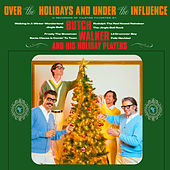 Over the Holidays and Under the Influence de Butch Walker