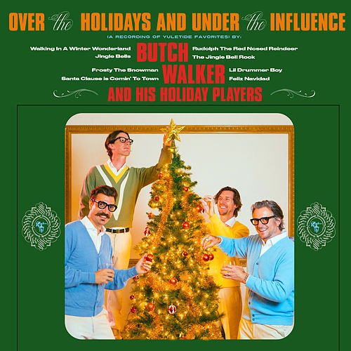 Over the Holidays and Under the Influence by Butch Walker