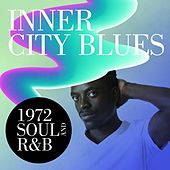 Inner City Blues: 1972 Soul and R&B by Various Artists