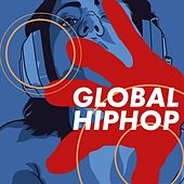 Global Hip Hop by Various Artists