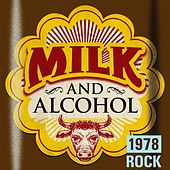 Milk and Alcohol: 1978 Rock de Various Artists