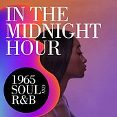 In The Midnight Hour: 1965 Soul and R&B di Various Artists