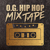 O.G. Hip Hop Mixtape by Various Artists