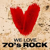 We Love: 70's Rock de Various Artists