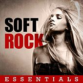 Soft Rock Essentials by Various Artists