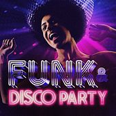 Funk & Disco Party by Various Artists