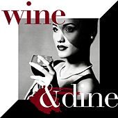 Wine & Dine by Various Artists
