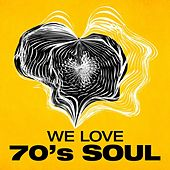 We Love: 70's Soul by Various Artists