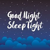 Good Night, Sleep Tight de Various Artists