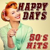 Happy Days: 50's Hits by Various Artists