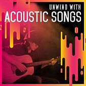 Unwind with Acoustic Songs de Various Artists