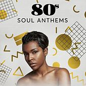 80s Soul Anthems von Various Artists