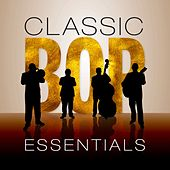 Classic Bop Essentials by Various Artists
