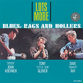 Lots More Blues, Rags & Hollers by Koerner, Ray & Glover