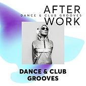 After Work: Dance & Club Grooves von Various Artists