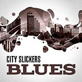 City Slickers: Blues by Various Artists