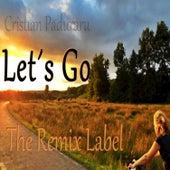 Let´s Go (Remixes) by Cristian Paduraru