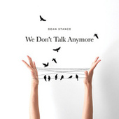 We Don't Talk Anymore de Dean Stance