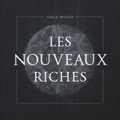 Les Nouveaux Riches by Ossie Woods