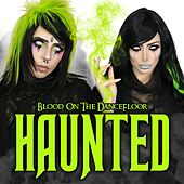 Haunted (Deluxe Edition) by Blood On The Dance Floor