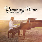 Dreaming Piano Background de Various Artists