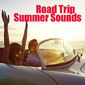 Road Trip Summer Sounds by Various Artists