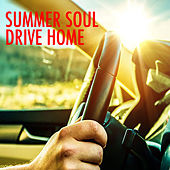 Summer Soul Drive Home by Various Artists