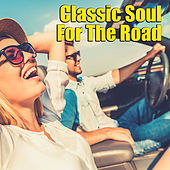 Classic Soul For The Road by Various Artists