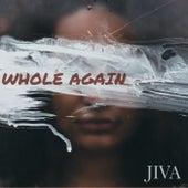 Whole Again by Jiva