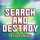 Search and Destroy de TryHardNinja