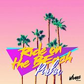 Ride on the Beach by Pacha Massive